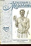 Telecharger Livres ALMANACH DES MISSIONS 1929 A Tahiti 1927 28 Gabon les travaux agricoles des ecoliers du Gabon Senegal Une contree paienne en voie de transformation Madagascar Iles Loalty Nouvelle Caledonie etc (PDF,EPUB,MOBI) gratuits en Francaise