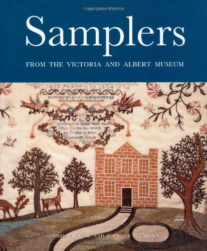 Samplers: From the Victoria & Albert Museum: From the Victoria and Albert Museum