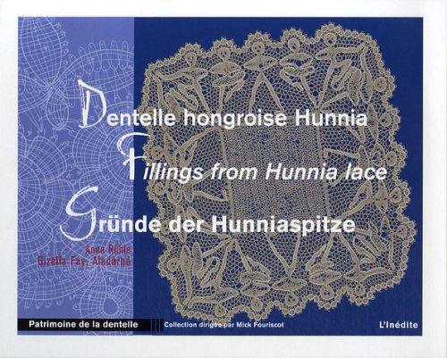 Dentelle hongroise Hunnia : Edition trilingue français-anglais-allemand par Anna Rühle, Gizella Fay