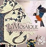 La Mosaïque : Motifs et modèles inspirés par six mille ans d'histoire