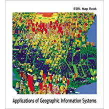 The ESRI Map: v. 15: Applications of Geographic Information Systems