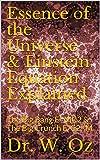Essence of the Universe & Einstein Equation Explained: The Big Bang E=MC2 & The Big Crunch E/C2=M