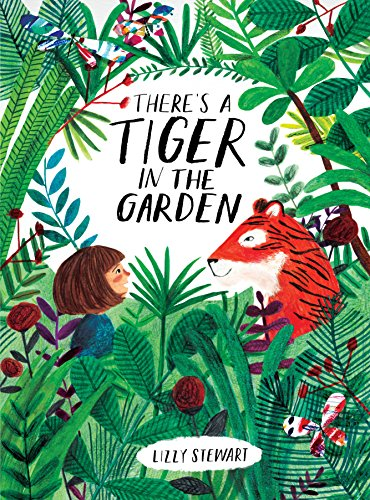 There'S A Tiger In The Garden por Lizzy Stewart