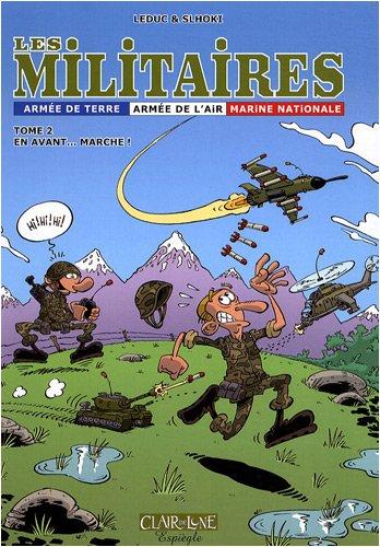Les militaires, Tome 2 : En avant. marche !