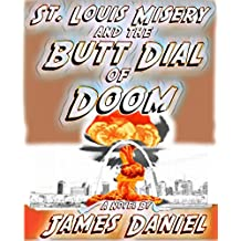 St. Louis Misery and the Butt Dial of Doom