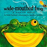 The Wide-Mouthed Frog (A Pop-Up Book) by Keith Faulkner (1996-03-01)