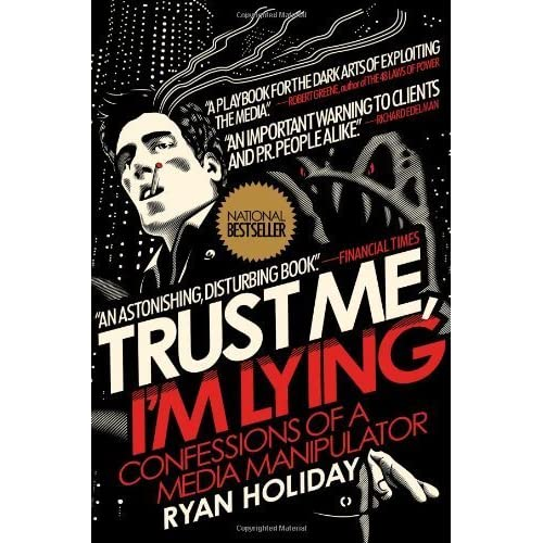 Trust Me, I'm Lying by Holiday, Ryan (2013) Hardcover
