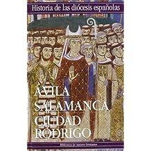 Historia de las diócesis españolas: Iglesias de Ávila, Salamanca y Ciudad Rodrigo: 18