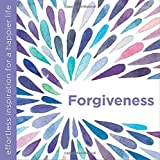 Forgiveness: Effortless Inspiration for a Happier Life (Effortless Inspiration/Happier)