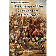 Forgotten Heroes: The Charge of the 21st Lancers at Omdurman