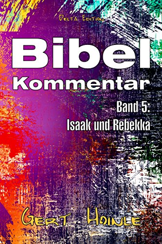 Bibelkommentar: Band 5: Isaak und Rebekka