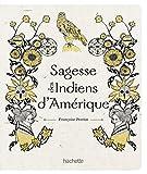 Telecharger Livres Sagesse des indiens d Amerique (PDF,EPUB,MOBI) gratuits en Francaise