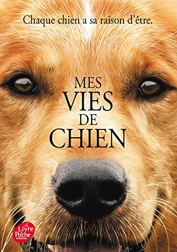Mes vies de chien (Livre de Poche Jeunesse) por W. Bruce Cameron