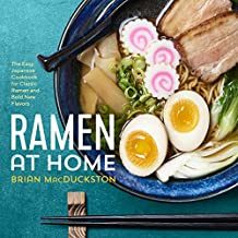 Ramen at Home: The Easy Japanese Cookbook for Classic Ramen and Bold New Flavors (English Edition)