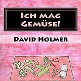 Ich mag Gemüse! (German Edition)