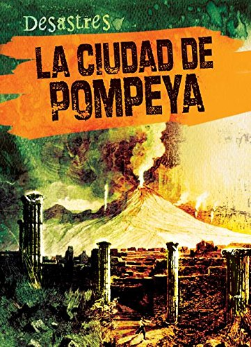 La Ciudad de Pompeya (the City of Pompeii) (Desastres)