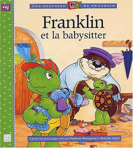 Franklin et la baby-sitter par Paulette Bourgeois, Brenda Clark