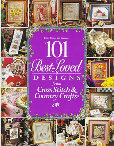 Better Homes And Gardens Cross Stitch (101 Best-Loved Designs from Cross Stitch & Country Crafts)