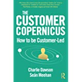 The Customer Copernicus: How to be Customer-Led