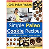 Paleo Cookie Recipes - 30 Simple and Delicious Paleo Cookie Recipes (Paleo Cookies, Paleo Cookie Recipes, Gluten Free Cookies, Gluten Free Cookie, Gluten ... Cookie Recipes Book 20) (English Edition)