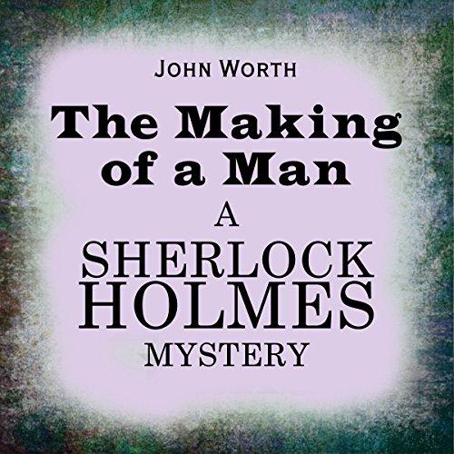 Sherlock Holmes: The Making of a Man  Audiolibri