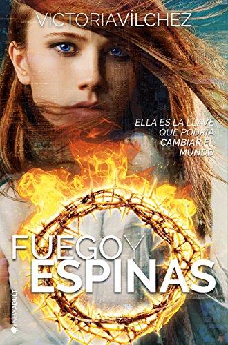 Fuego y espinas (Spanish Edition)