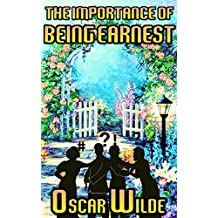 The Importance Of Being Earnest: By Oscar Wilde (Illustrated And Unabridged) (English Edition)
