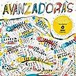 Avanzadoras: Canciones Homenaje a Mujeres Que Avanzan y Hacen Avanzar