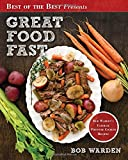 Great Food Fast: Bob Warden's Ultimate Pressure Cooker Recipes (Best of the Best Presents)
