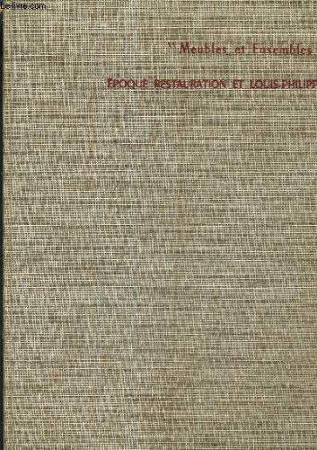 Meubles et ensembles, époque Restauration et Louis-Philippe. par BRUNHAMMER Yvonne et FAYET Monique de