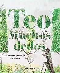 Teo Muchosdedos par Catalina González Vilar