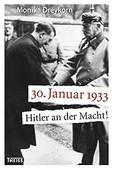 30. Januar 1933: Hitler an der Macht!