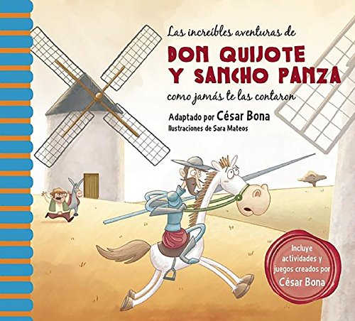 Las increíbles aventuras de Don Quijote y Sancho Panza/ The Incredible Adventures of Don Quixote andSancho Panza: Una Nueva Manera De Leer El Quijote/ A New Way To Read El Quijote
