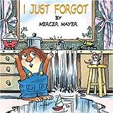I Just Forgot (Mercer Mayer's Little Critter)