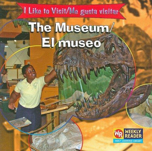 The Museum/el Museo (I Like to Visit/ Me gusta visitar) por Jacqueline Laks Gorman