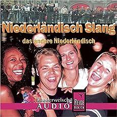 Reise Know-How Kauderwelsch AUDIO Niederländisch Slang (Audio-CD): Kauderwelsch-CD