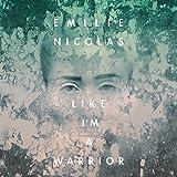 Songtexte von Emilie Nicolas - Like I'm A Warrior