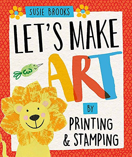 (By Printing and Stamping (Let's Make Art, Band 4))
