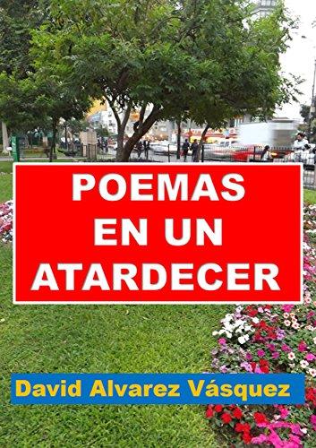 POEMAS EN UN ATARDECER (Spanish Edition)