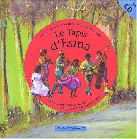 Le tapis d'Esma (1CD audio) par Noëlle Barthelémy, Eric Slabiak, Olivier André