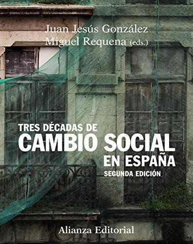 Tres décadas de cambio social en España: Segunda edición (El Libro Universitario - Manuales) por Juan Jesús González Rodríguez
