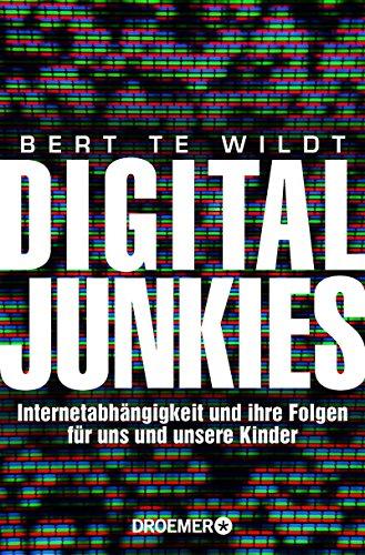 Digital Junkies: Internetabhängigkeit und ihre Folgen für uns und unsere Kinder
