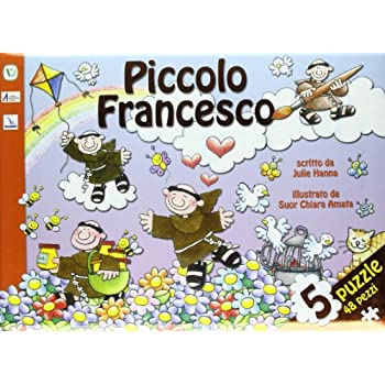 Piccolo Francesco. Ediz. Illustrata