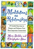 Meditations on Relationships: 29 Guided Exercises to Deepen and Enhance Your Most Important Connections