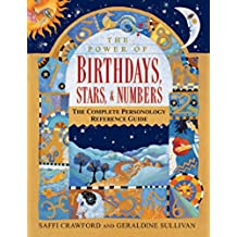 The Power of Birthdays, Stars & Numbers: The Complete Personology Reference Guide (English Edition)