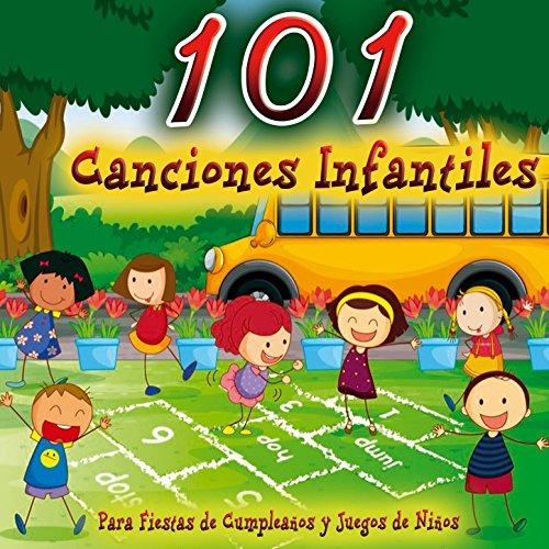 101 Canciones Infantiles, Música para Fiestas de Cumpleaños y Juegos de Niños