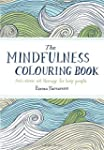 The Mindfulness Colouring Book: Anti-...