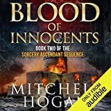 Blood of Innocents: The Sorcery Ascendant Sequence, Book 2