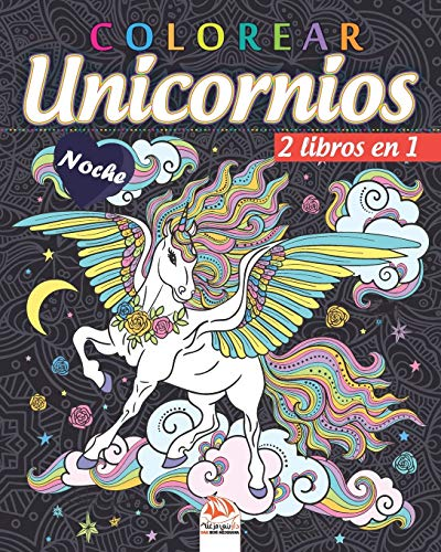 colorear unicornios - 2 libros en 1 - Noche: Libro para colorear para adultos (Mandalas) - Antiestrés - 2 libros en 1 - edición nocturna
