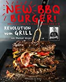 New BBQ Burger!: Revolution vom Grill (Edition 99pages)
